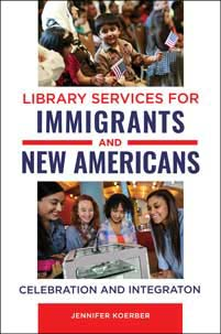 Book cover for Library Services to Immigrants and New Americans by Jennifer Koerber
